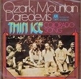 Thin Ice / Colorado Song - The Ozark Mountain Daredevils