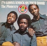 I'm Gonna Knock on Your Door - The Pioneers