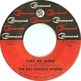 Take Me Along / Walkin' Lonely - The Ray Charles Singers