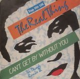 Can't Get By Without You (The Second Decade Remix) / She's A Groovy Thing - The Real Thing