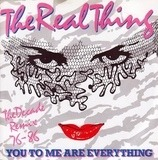 You To Me Are Everything (The Decade Remix 76 - 86) - The Real Thing