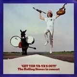 Get Yer Ya-Ya's Out! - The Rolling Stones In Concert - The Rolling Stones