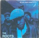 Do You Want More?!!!??! - The Roots