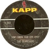 Don't Throw Your Love Away / I Pretend I'm With You - The Searchers
