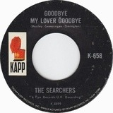 Goodbye My Lover Goodbye / 'Till I Met You - The Searchers