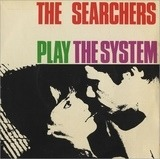 The Searchers Play The System - The Searchers