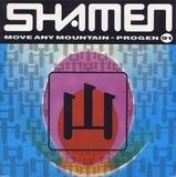 Move any mountain - Progen 91 - The Shamen