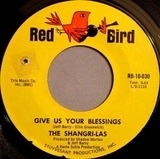 Give Us Your Blessings / Heaven Only Knows - The Shangri-Las