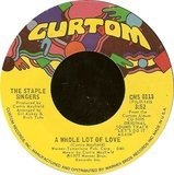 A Whole Lot Of Love / New Orleans - The Staple Singers