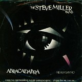 Abracadabra / Never Say No - The Steve Miller Band, Steve Miller Band