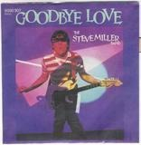 Goodbye Love / Cool Magic - The Steve Miller Band, Steve Miller Band
