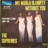My World Is Empty Without You / Everything Is Good About You - The Supremes