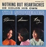 Nothing But Heartaches / He Holds His Own - The Supremes