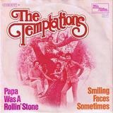 Papa Was A Rollin' Stone / Smiling Faces Sometimes - The Temptations