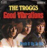 Good Vibrations - The Troggs