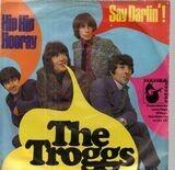 Hip Hip Hooray / Say Darlin'! - The Troggs