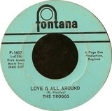 love is all around / when will the rain come - The Troggs
