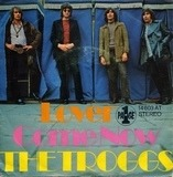 Lover / Come Now - The Troggs