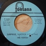 Surprise, Surprise (I Need You) / Cousin Jane - The Troggs