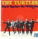 She'd Rather Be With Me / The Walking Song - The Turtles