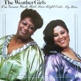 I'm Gonna Wash That Man Right Outa My Hair / Ladies Hot Line - The Weather Girls