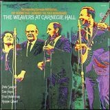 At Carnegie Hall - The Weavers