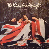 The Kids Are Alright - The Who