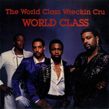 The World Class Wreckin' Cru