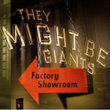 Factory Showroom - They Might Be Giants