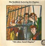 Eric 'Slow Hand' Clapton - The Yardbirds With Eric Clapton