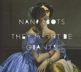 Nanobots - They Might Be Giants