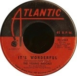 It's Wonderful / Of Course - The Young Rascals