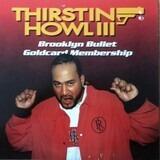 Brooklyn Bullet Goldcard Membership - Thirstin Howl III