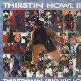 Thirstyman / Walk The Walk, Spit The Spit (Pt 2) - Thirstin Howl III