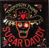 Sugar Daddy - Thompson Twins