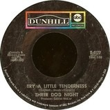 Try A Little Tenderness - Three Dog Night