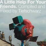 A Little Help for Your Friends - Tiefschwarz