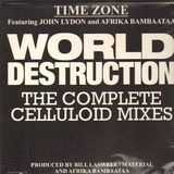world destruction - Time Zone Featuring John Lydon & Afrika Bambaataa