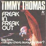 Freak In, Freak Out - Timmy Thomas