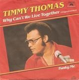 Why Can't We Live Together / Funky Me - Timmy Thomas