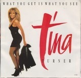 What You Get Is What You See - Tina Turner