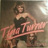 Let's Stay Together / I Wrote A Letter - Tina Turner