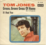 Green, Green Grass Of Home / If I Had You - Tom Jones