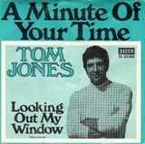 A Minute Of Your Time / Looking Out My Window - Tom Jones