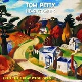 Into the Great Wide Open - Tom Petty And The Heartbreakers
