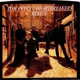 Rebels - Tom Petty And The Heartbreakers