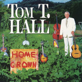 Home Grown - Tom T. Hall