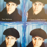 A Town Called Walker - Tom Verlaine