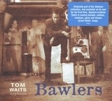 Bawlers (orphans) - Tom Waits