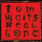 Real Gone - Tom Waits
